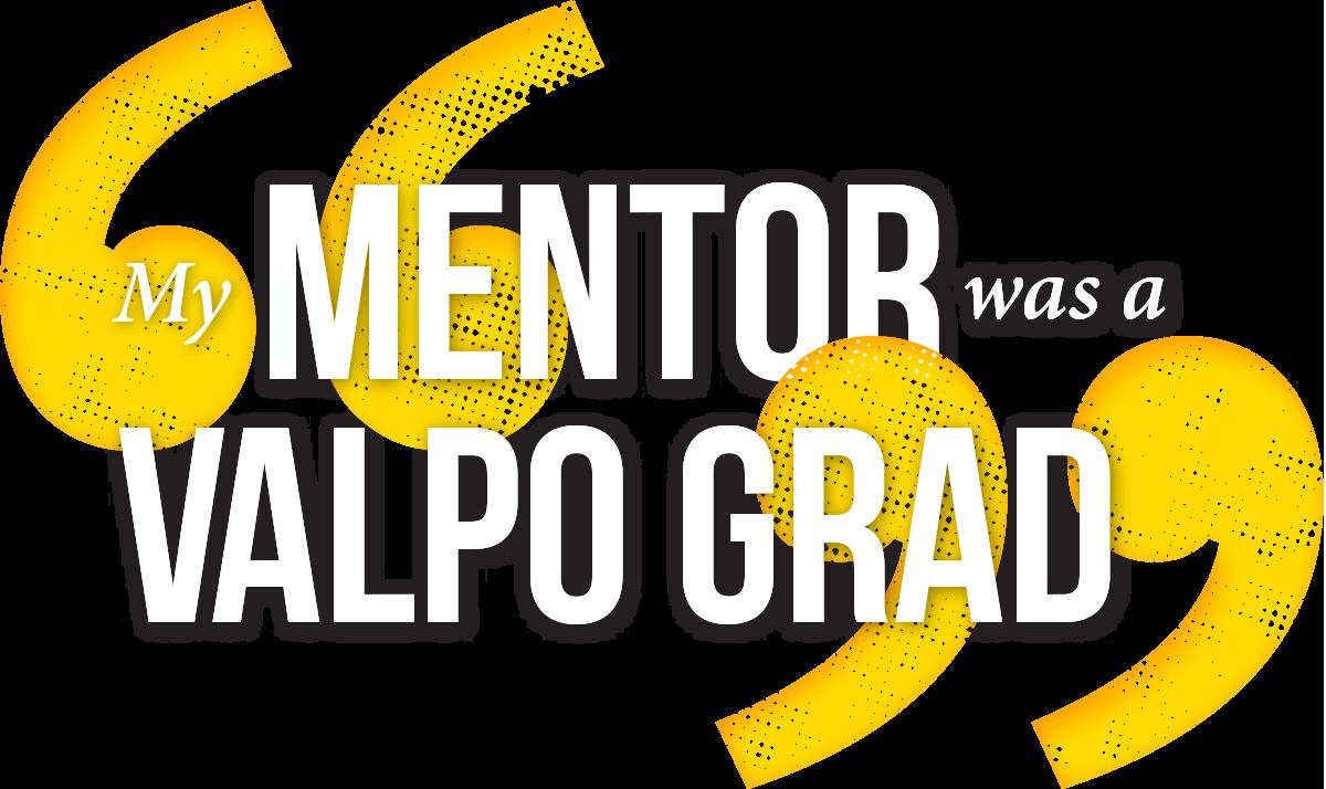 my mentor was a valpo grad